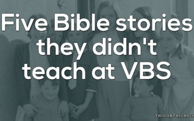 Five Bible stories they didn't teach at VBS