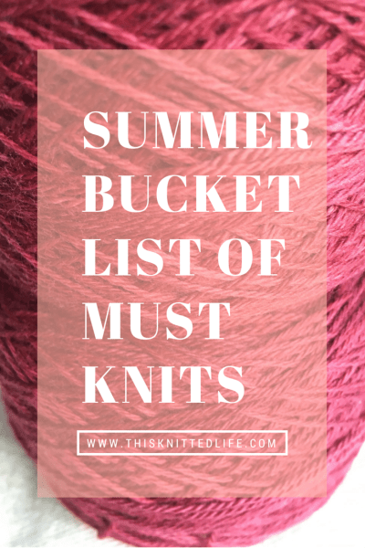Everything you need for summer knitting. An all-in-one-spot bucket list!