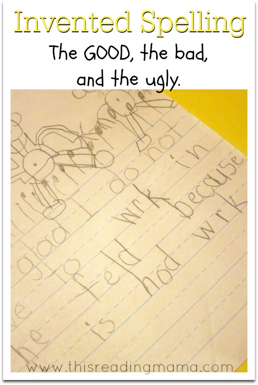 Invented Spelling- the GOOD, the bad, and the ugly | This Reading Mama