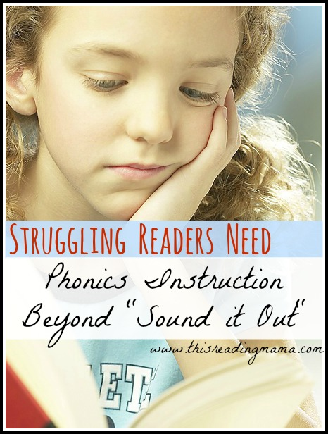 "Struggling Readers Need Phonics Instruction Beyond ""Sound it Out"" 
