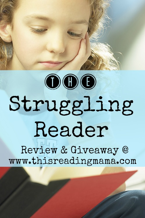The Struggling Reader- Review and Giveaway | This Reading Mama