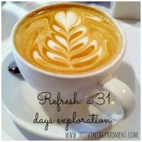 31 Days to Refresh
