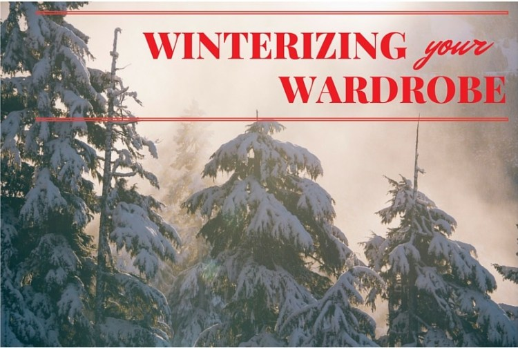 WINTERIZING your WARDROBE