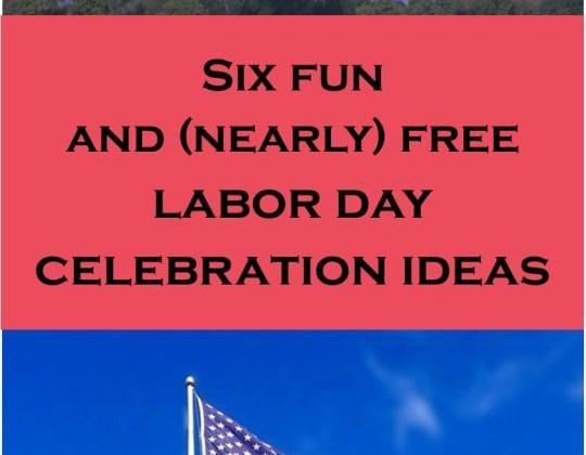Cheap Labor Day Ideas, Labor Day Sales, Labor Day Fun, Family Fun Ideas, Cheap Family Fun, Frugal Celebration