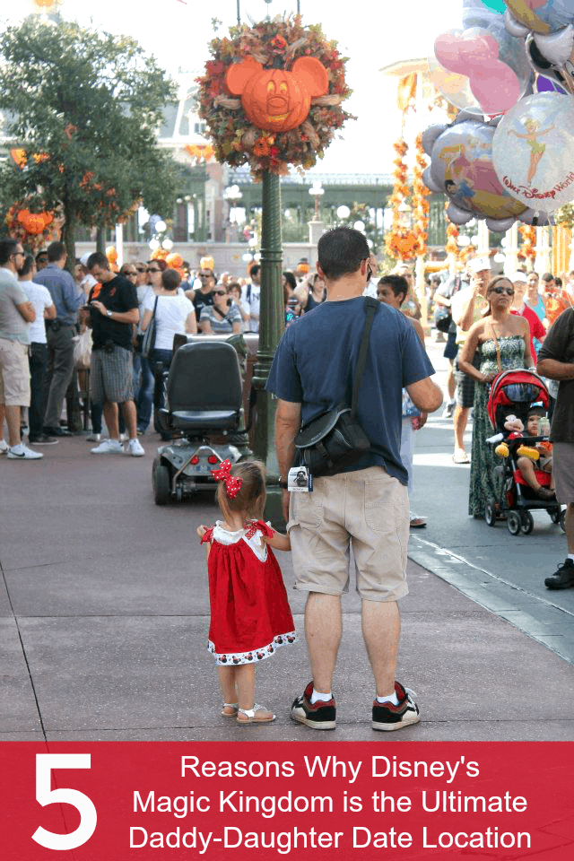 5 Reasons Why Disney's Magic Kingdom is the Ultimate Daddy-Daughter Date Location