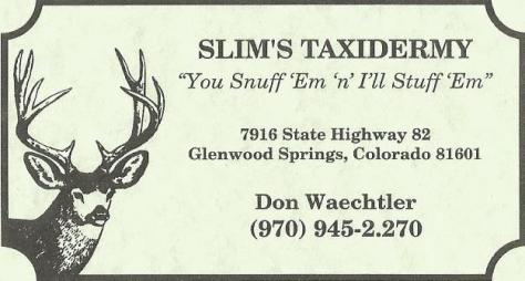Don Waechtler, Slim's Taxidermy, Glenwood Springs, Colorado