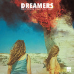 It's not a dream: Dreamers' full length is finally a reality