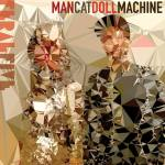 """MAN CAT DOLL MACHINE"" : The multi-faceted new EP from Feral Five"