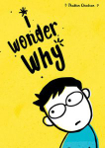 Cover of book I Wonder Why