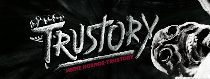 Trustory – Meine Horror Trustory