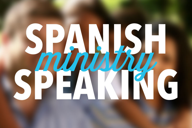 Spanish Speaking Ministry