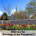 "What Are the ""Blessings of the Priesthood""?"