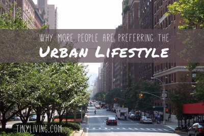 Why More People Are Preferring the Urban Lifestyle - Tiny ...