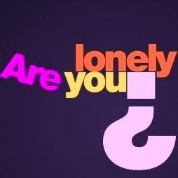 Are You on the Lonely Road