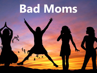"The Movie ""Bad Moms"" Got it Wrong"