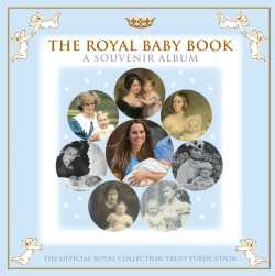 Soothing Royal Baby Book Royal Baby A Souvenir Royal Collection Trust Baby Photo Album Michaels Baby Photo Album Book