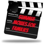 Summer Movie Guide for Families and Kids