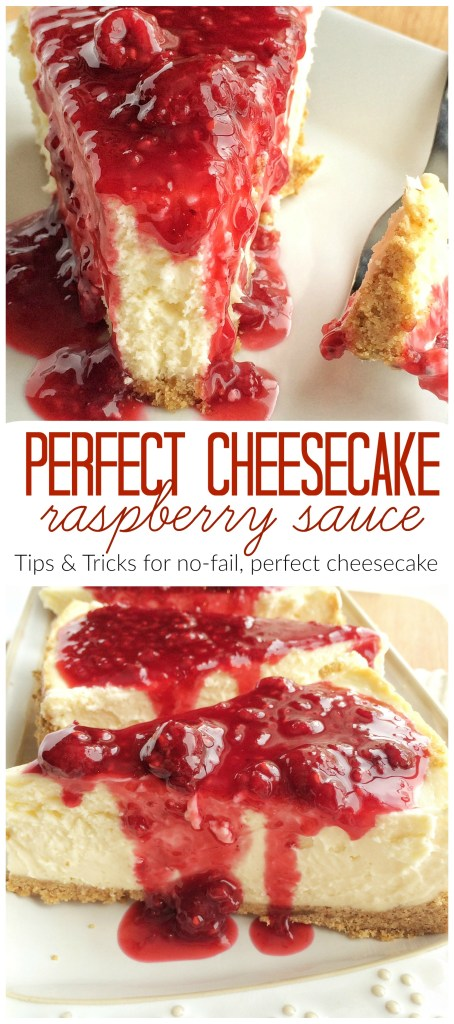 PERFECT CHEESECAKE w/ RASPBERRY SAUCE {tips & tricks for no-fail ...
