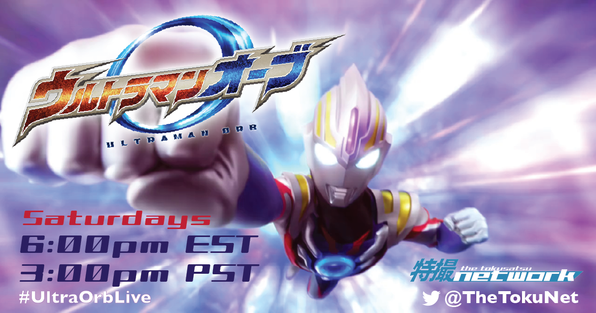 UPDATED: Team TokuNet Starting Ultraman Orb Saturday Livetweet