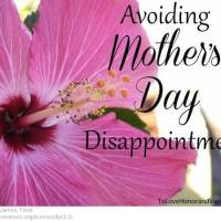 Avoiding Disappointment This Mother's Day