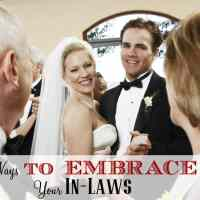 Top 10 Ways to Embrace Your Future InLaws