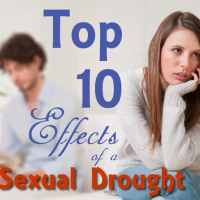 Top 10 Effects of a Sexual Drought