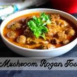 Mushroom Rogan Josh Recipe| Side Dishes For Flatbreads