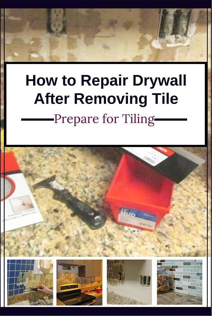 How to repair drywall after removing tile prepare for tiling for Removing backsplash tile from sheetrock