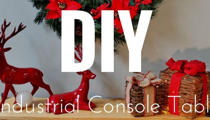 DIY Industrial Console Table