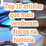 Top 10 artistas que mais venderam discos na história da música