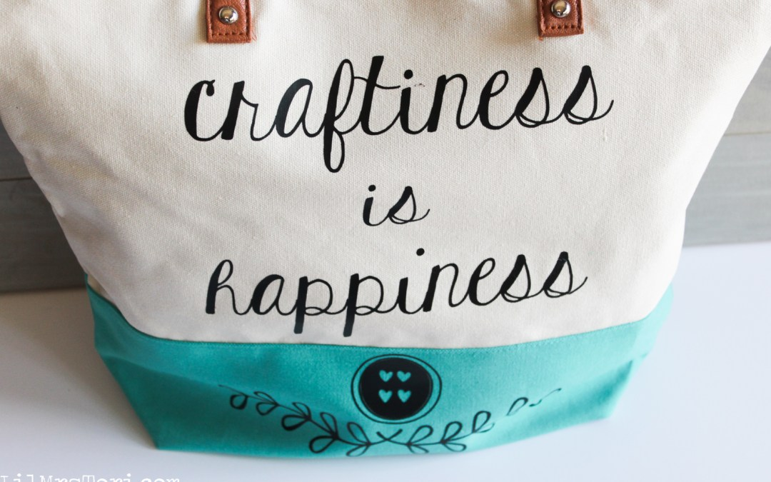 Craftiness is Happiness Tote Bag + Cut File
