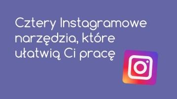 Instagramowe narzędzia
