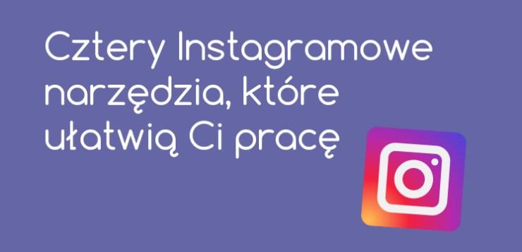 Instagram – przydatne narzędzia