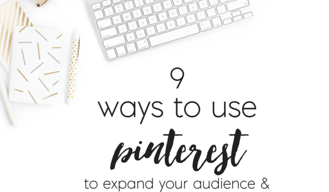 9 Ways to Use Pinterest To Expand Your Audience