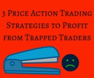 3 Price action trading strategies based on trapped traders concept