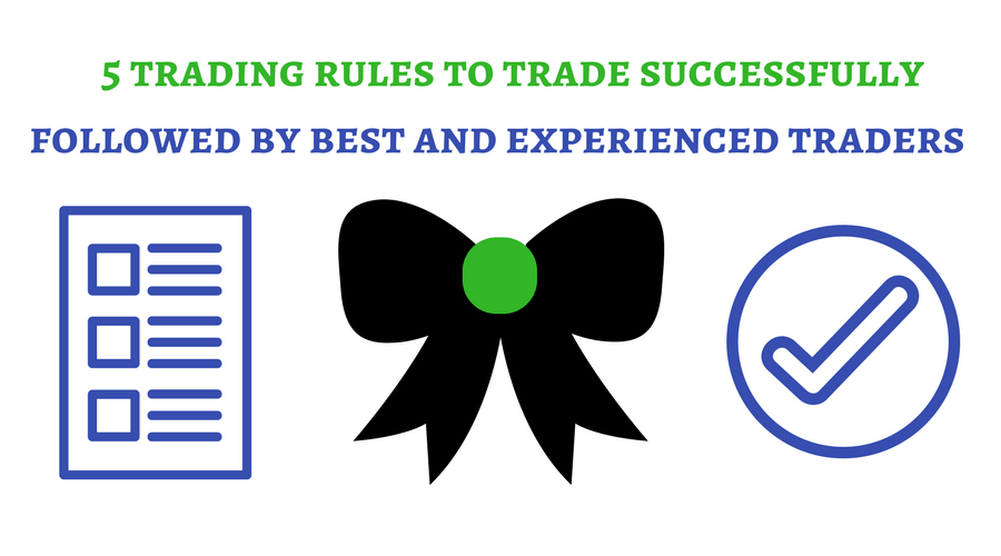 Top 5 trading rules from Experienced traders
