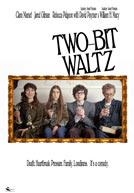 Two-Bit Waltz - Trailer