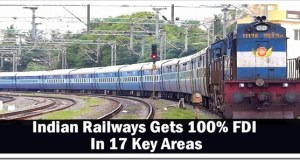 Indian Railways Gets 100% FDI In 17 Key Areas