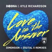 Bobina & Kyle Richardson - Love Is The Answer (Dimension Remix)
