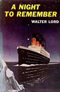 200px A Night to Remember 1955 edition cover 197x300 The greatest Titanic storytelling: A book to remember reviews