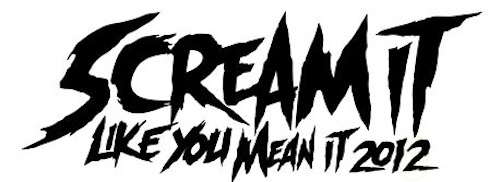 Scream It Like You Mean It 2012 2012 Scream It Like You Mean It Tour Lineup Announce