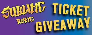 Sublime With Rome Ticket Givingaway Sublime With Rome Ticket Giveaway