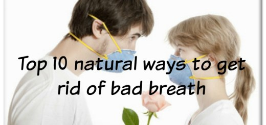 Top 10 natural ways to get rid of bad breath