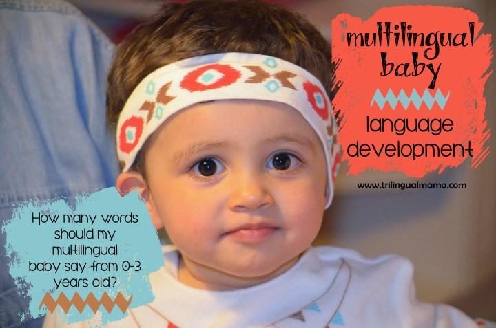 Multilingual baby language development - How many words should my multilingual baby say from 0-3 years old? | Trilingual Mama