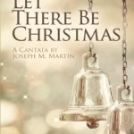 """Let There Be Christmas"" Cantata – December 17th, 8:45 & 10:30 AM"