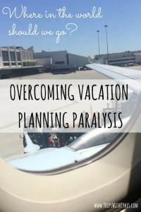 Overcoming Vacation Planning Paralysis: In a travel planning rut? Here's why I'm struggling with where my family should travel next and how family travelers can get out of this rut.