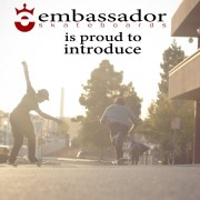 Embassador Skateboards Welcomes……….