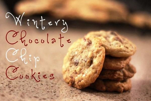 Wintery Chocolate Chip Cookies