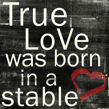 True Love Was Born in a Stable from Red Letter Words