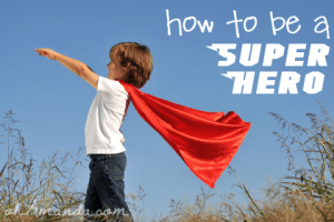 How To Be a Super Hero // family devotions from ohAmanda.com
